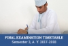 Final Examination Timetable (Rooms and Timings to be announced/confirmed) for Semester 3, A. Y. 2017-2018