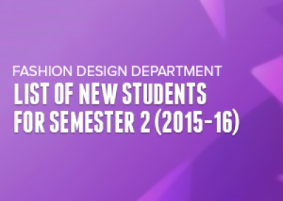 Fashion Design Department's List of New Students for Semester 2 (2015-16)