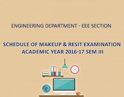 Engineering Department EEE Section - Schedule of Makeup & Resit Examination - Academic Year 2016-17 Sem III