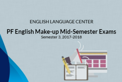 English Language Center - PF English Make-up Mid-Semester Exams  Semester 3, AY( 2017-2018)
