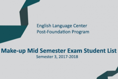 ELC - Post-Foundation Program - Make-up Mid Semester Exam Student List Semester 3, 2017-2018