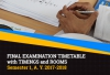 Final Examination Timetable with Timings and Rooms -  Semester 1, A. Y. 2017-2018