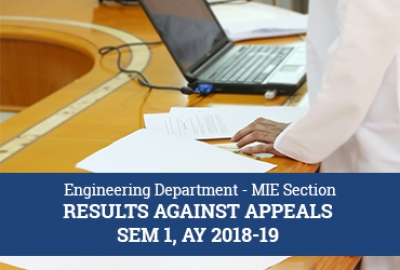 Engineering Department - MIE Section Results Against Appeals Sem 1, AY 2018-19