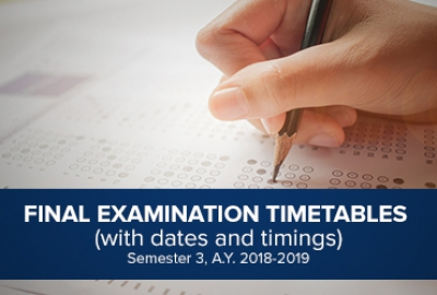 Final Examination Timetables (with dates and timings) - Semester 3, A.Y. 2018-2019