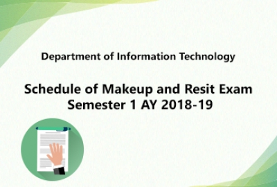 IT Department - Schedule of Makeup and Resit Exam Semester 1 AY 2018-19