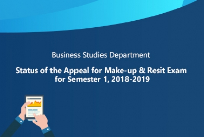 Business Studies Department - Status of the Appeal for Make-up & Resit Exam for Semester 1, 2018-19