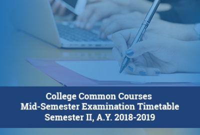 College Common Courses Mid-Semester Examination Timetable Semester II, A.Y. 2018-2019