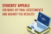 Students' Appeals (on Make-up Final Assessments and Against the Results)