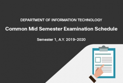 Information Technology Department - Common Mid Semester Examination Schedule for Semester 1, AY 2019-2020